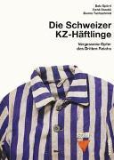 Cover-Bild zu Schweizer KZ-Häftlinge von Spörri, Balz