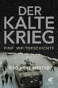 Cover-Bild zu Der Kalte Krieg von Westad, Odd Arne