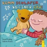 Cover-Bild zu Komm schlafen, kleiner Bär! von Kubler, Annie
