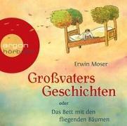 Cover-Bild zu Großvaters Geschichten oder Das Bett mit den fliegenden Bäumen von Moser, Erwin
