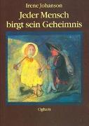 Cover-Bild zu Jeder Mensch birgt sein Geheimnis von Johanson, Irene