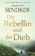 Cover-Bild zu Die Rebellin und der Dieb (eBook) von Sendker, Jan-Philipp