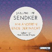 Cover-Bild zu Am anderen Ende der Nacht (Audio Download) von Sendker, Jan-Philipp