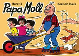 Cover-Bild zu Papa Moll baut ein Haus von Strebel, Guido