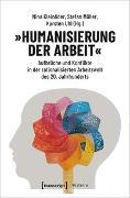 Cover-Bild zu »Humanisierung der Arbeit« von Kleinöder, Nina (Hrsg.)