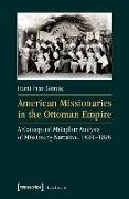 Cover-Bild zu American Missionaries in the Ottoman Empire (eBook) von Gümüs, Hami Inan