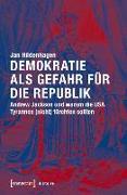 Cover-Bild zu Demokratie als Gefahr für die Republik (eBook) von Hildenhagen, Jan