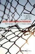 Cover-Bild zu Jeux sans Frontières? - Grenzgänge der Geschichtswissenschaft (eBook) von Fickers, Andreas (Hrsg.)