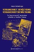 Cover-Bild zu Vergangenheit. Bewältigung. Vergangenheitsbewältigung (eBook) von Reifenberger, Jürgen