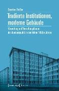Cover-Bild zu Tradierte Institutionen, moderne Gebäude (eBook) von Steffen, Dorothea