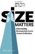 Cover-Bild zu Size Matters - Understanding Monumentality Across Ancient Civilizations (eBook) von Buccellati, Federico (Hrsg.)