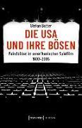 Cover-Bild zu Die USA und ihre Bösen (eBook) von Butter, Stefan