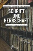 Cover-Bild zu Schrift und Herrschaft (eBook) von Freitag, Klaus (Hrsg.)