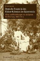 Cover-Bild zu Deutsche Frauen in den Südsee-Kolonien des Kaiserreichs von Loosen, Livia