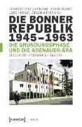 Cover-Bild zu Die Bonner Republik 1945-1963 - Die Gründungsphase und die Adenauer-Ära (eBook) von Cepl-Kaufmann, Gertrude (Hrsg.)