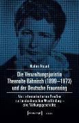 Cover-Bild zu Die Verwaltungsjuristin Theanolte Bähnisch (1899-1973) und der Deutsche Frauenring (eBook) von Freund, Nadine