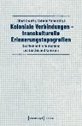 Cover-Bild zu Koloniale Verbindungen - transkulturelle Erinnerungstopografien (eBook) von Gouaffo, Albert (Hrsg.)