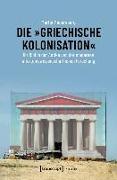 Cover-Bild zu Die »griechische Kolonisation« (eBook) von Mauersberg, Martin