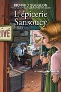 Cover-Bild zu L'epicerie Sansoucy 03 : La maison des soupirs (eBook) von Richard Gougeon