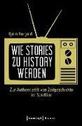 Cover-Bild zu Wie Stories zu History werden (eBook) von Bergold, Björn