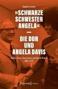 Cover-Bild zu »Schwarze Schwester Angela« - Die DDR und Angela Davis (eBook) von Lorenz, Sophie