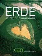 Cover-Bild zu Geo - Die Erde von oben von Arthus-Bertrand, Yann (Fotogr.)