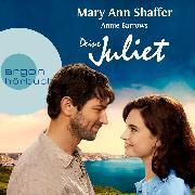 Cover-Bild zu Deine Juliet - Club der Guernseyer Freunde von Dichtung und Kartoffelschalenauflauf (Gekürzte Fassung) (Audio Download) von Shaffer, Mary Ann