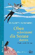 Cover-Bild zu Oben schwimmt die Sonne davon von Borchers, Elisabeth