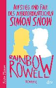 Cover-Bild zu Aufstieg und Fall des außerordentlichen Simon Snow Roman von Rowell, Rainbow