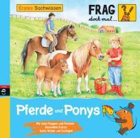 Cover-Bild zu Frag doch mal ... die Maus - Erstes Sachwissen - Pferde und Ponys von Frankenstein-Börlin, Tina (Illustr.)