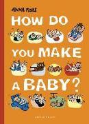 Cover-Bild zu How Do You Make a Baby? von Fiske, Anna