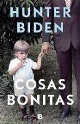 Cover-Bild zu Cosas Bonitas / Beautiful Things von Biden, Hunter
