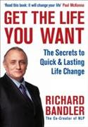 Cover-Bild zu Get the Life You Want von Bandler, Richard