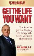 Cover-Bild zu Get the Life You Want: The Secrets to Quick and Lasting Life Change with Neuro-Linguistic Programming von Bandler, Richard