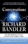 Cover-Bild zu Conversations with Richard Bandler: Two Nlp Masters Reveal the Secrets to Successful Living von Bandler, Richard