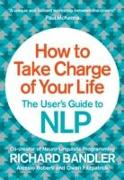 Cover-Bild zu How to Take Charge of Your Life von Bandler, Richard