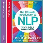Cover-Bild zu The Ultimate Introduction to Nlp: How to Build a Successful Life von Bandler, Richard