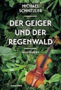 Cover-Bild zu Schnitzler, Michael: Der Geiger und der Regenwald