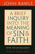 "Cover-Bild zu Rawls, John: A Brief Inquiry Into the Meaning of Sin and Faith: With ""On My Religion"""