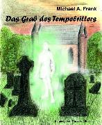 Cover-Bild zu Das Grab des Tempelritters (eBook) von Soisses, Franz von
