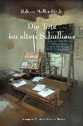 Cover-Bild zu Die Tote im alten Schulhaus (eBook) von Soisses, Franz von