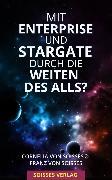 Cover-Bild zu Mit Enterprise und Stargate durch die Weiten des Alls? (eBook) von Soisses, Franz von