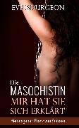 Cover-Bild zu Die Masochistin (eBook) von Soisses, Franz von