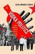 Cover-Bild zu Schrad, Mark Lawrence: Vodka Politics