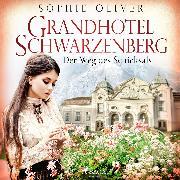 Cover-Bild zu Grandhotel Schwarzenberg - Der Weg des Schicksals (Audio Download) von Oliver, Sophie