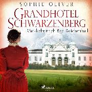 Cover-Bild zu Grandhotel Schwarzenberg - Rückkehr nach Bad Reichenhall (Audio Download) von Oliver, Sophie