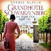 Cover-Bild zu Grandhotel Schwarzenberg - Der Beginn einer neuen Zeit (Audio Download) von Oliver, Sophie