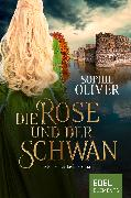 Cover-Bild zu Die Rose und der Schwan (eBook) von Oliver, Sophie