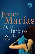 Cover-Bild zu Marías, Javier: Mein Herz so weiß