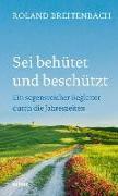 Cover-Bild zu Breitenbach, Roland: Sei behütet und beschützt